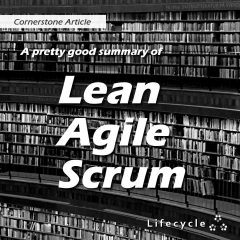 A Pretty Good Summary of Lean, Agile, Scrum | Lifecycle