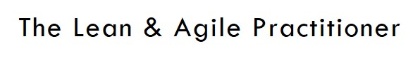 The Lean & Agile Practitioner | agile-od.com | Lifecycle