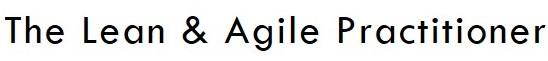 The Lean & Agile Practitioner   agile-od.com   Lifecycle