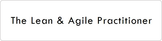 Lean and Agile Practitioner