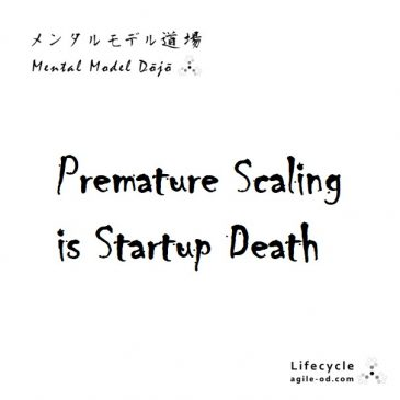 Premature Scaling is Startup Death | agile-od.com