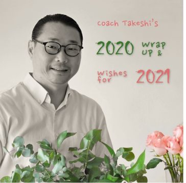Coach Takeshi's 2020 Wrap Up and 2021 Wishes