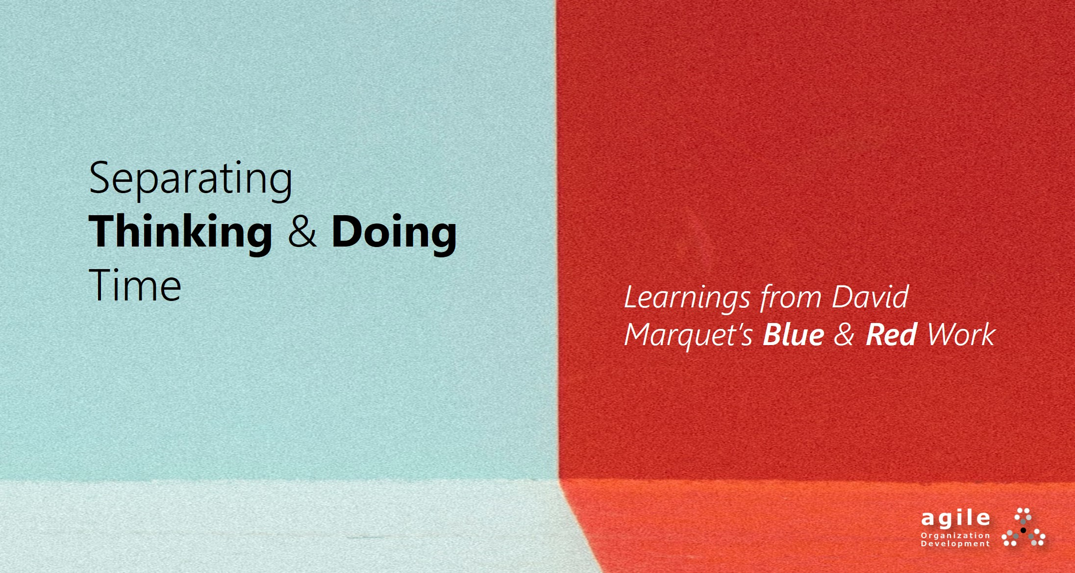 Separating Thinking Doing Time Blue Red Work