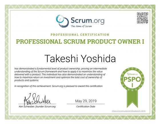 Takeshi Yoshida Scrum.org PSPO (Professional Scrum Prodcut Owner) I certification